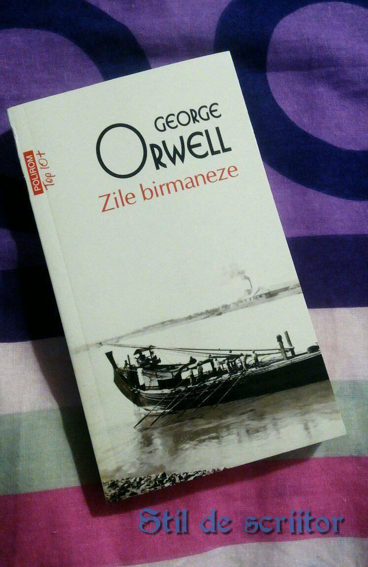 Zile birmaneze – George Orwell (fragmente)